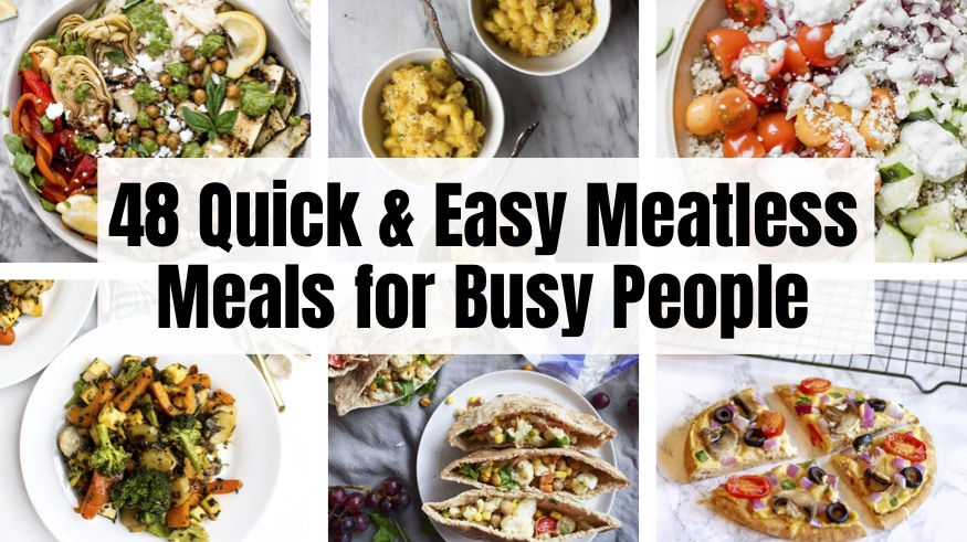 48 Quick and Easy Meatless Meals for Busy People