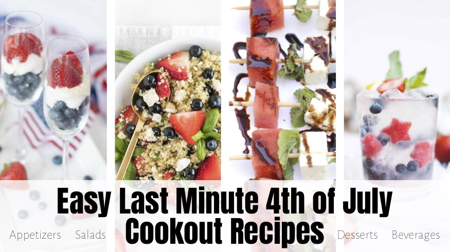 Easy Last Minute 4th of July Cookout Recipes