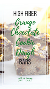 high fiber orange chocolate cookie dough bars milk and honey nutrition