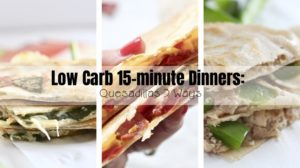Low carb 15 minute dinners