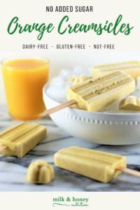 no added sugar orange creamsicles dairy free gluten free nut free milk and honey nutrition